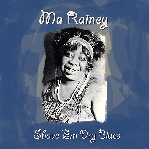 Shave 'Em Dry Blues by Ma Rainey
