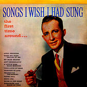 Songs I Wish I Had Sung by Bing Crosby