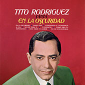 En La Oscuridad by Tito Rodriguez
