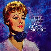The Art Of Grace Moore by Grace Moore