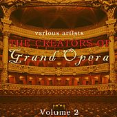 The Creators Of Grand Opera Volume 2 by Various Artists