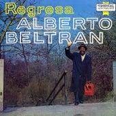 Regresa! by Alberto Beltran