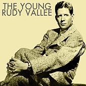 The Young Rudy Vallee by Rudy Vallee
