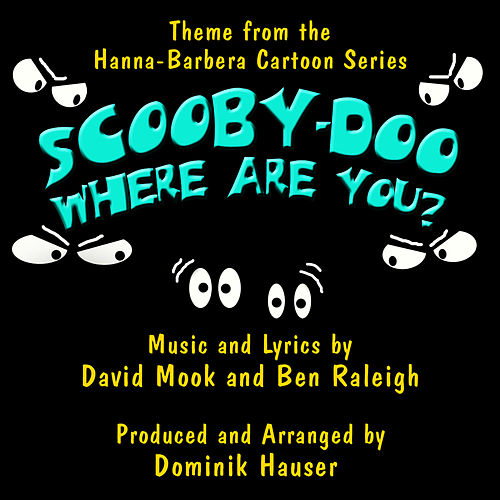 Scooby Doo, Where Are You? - Theme from the Hanna-Barbera Cartoon Series (David Mook, Ben Raleigh) by Dominik Hauser