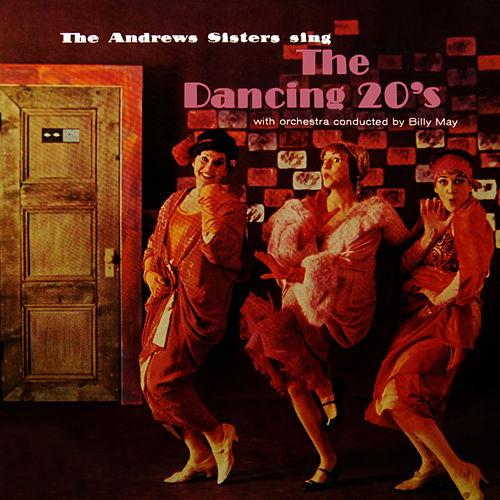 The Dancing 20s by The Andrews Sisters