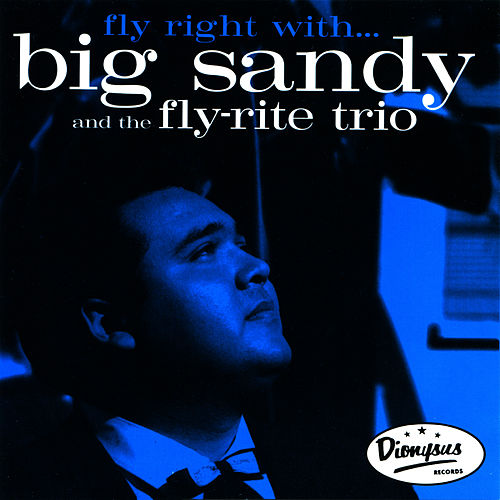 Fly Right With... by Big Sandy