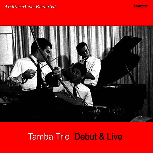 Debut & Live by Tamba Trio