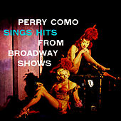 Perry Como Sings Hits From Broadway Shows by Perry Como