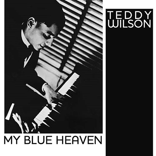 My Blue Heaven by Teddy Wilson