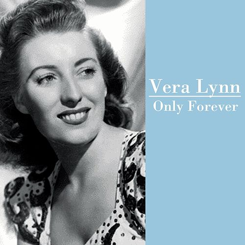 Only Forever by Vera Lynn