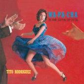 Wa-Pa-Cha – The Hand Clapping Cha Cha Cha (Fania Original Remastered) by Tito Rodriguez