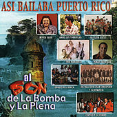 Asi Bailaba Puerto Rico: Al Son De La Bomba Y La Plena by Various Artists