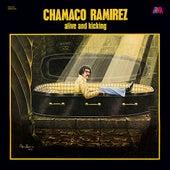 Alive and Kicking by Chamaco Ramirez
