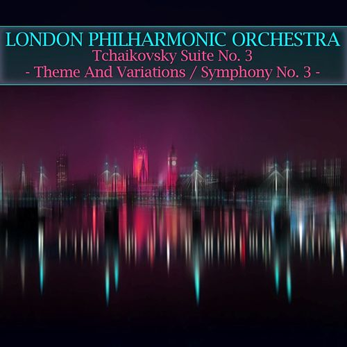 Tchaikovsky Suite No. 3 - Theme And Variations / Symphony No. 3 - 'Polish' by London Philharmonic Orchestra