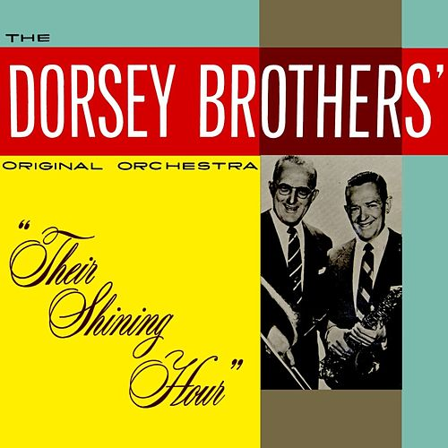 Their Shining Hour by The Dorsey Brothers