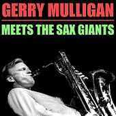 Gerry Mulligan Meets The Sax Giants by Gerry Mulligan