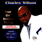 That Girl Belongs to Me (Expanded Version) by Charles Wilson