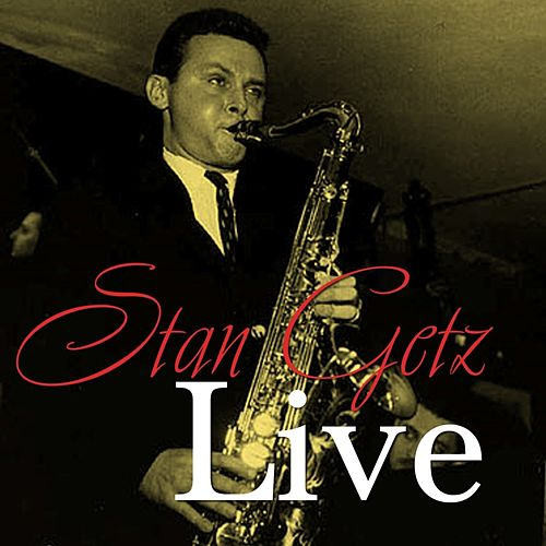Live by Stan Getz