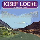 Let There Be Peace by Josef Locke