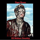 Oil Makers Country by Tiger Room