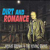 Dirt and Romance by Archie Brown and the Young Bucks
