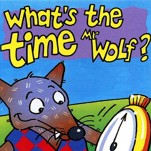 What's the Time Mr Wolf? by Kidzone
