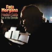Fata Morgana - Live At The Domicile by Friedrich Gulda