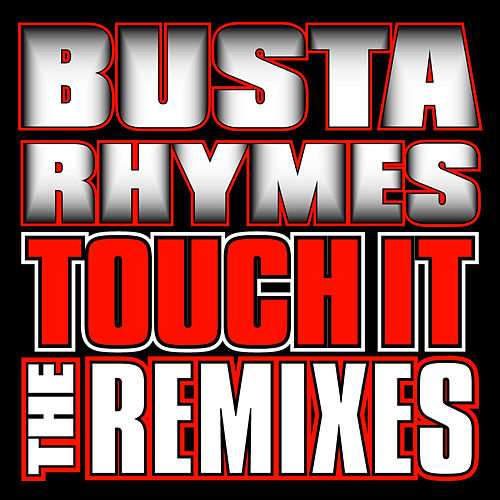 Touch It Remixes by Busta Rhymes