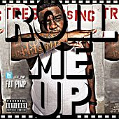 Roll Me Up(Face,Down,Ass,Up) - Single by Fat Pimp
