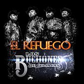 El Refuego - Single by Los Buchones de Culiacan