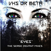 Eyes (Serge Devant Radio Mix) by vhs or beta