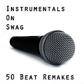 Instrumentals on Swag: 50 Beat Remakes by Studio Group