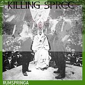 Killing Spree - Single by Rumspringa