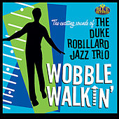 Wobble Walkin' by The Duke Robillard Jazz Trio