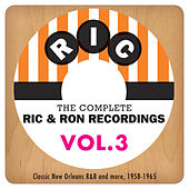 The Complete Ric & Ron Recordings, Vol. 3:  Classic New Orleans R&B And More, 1958-1965 by Various Artists