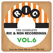The Complete Ric & Ron Recordings, Vol. 6:  Classic New Orleans R&B And More, 1958-1965 by Various Artists