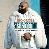 Stay Schemin by Rick Ross