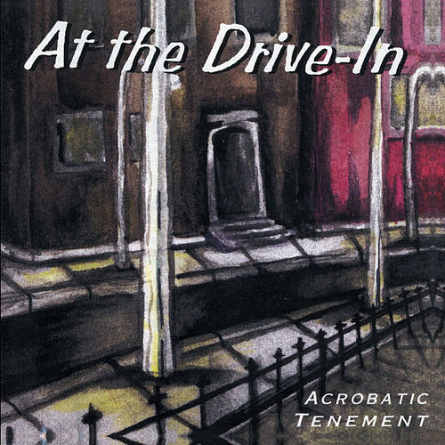 Acrobatic Tenement by At the Drive-In
