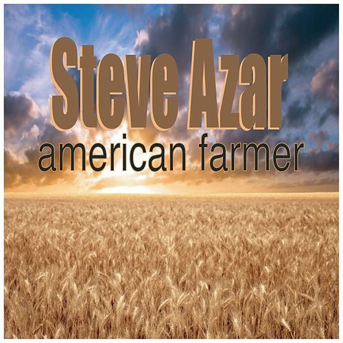 American Farmer - Single by Steve Azar