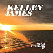 From the Sand by Kelley James