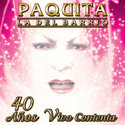 40 Anos Vivo Contenta by Paquita La Del Barrio