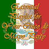 Essential Playlist for Your Cinco De Mayo Party by Various Artists