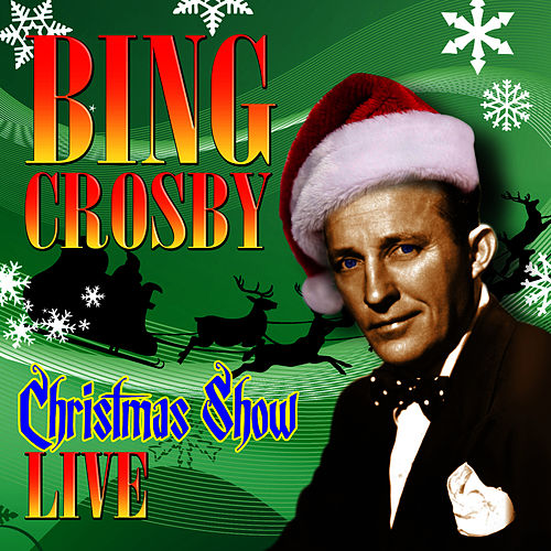 Christmas Show Live by Bing Crosby