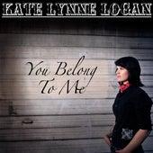 You Belong to Me - Single by Kate Lynne Logan