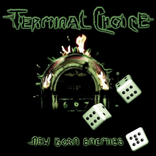 New Born Enemies by Terminal Choice