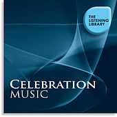 Celebration Music - The Listening Library by Various Artists