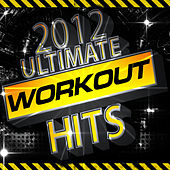 2012 Ultimate Workout Hits by Cardio Workout Crew