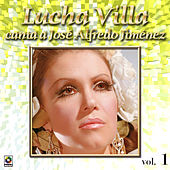 Canta a Jose Alfredo Jimenez, Vol.1 by Lucha Villa