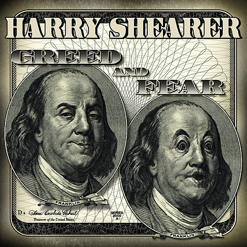 Greed and Fear by Harry Shearer