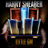 Little GM by Harry Shearer